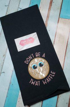 Don't be a twat waffle dishtowel