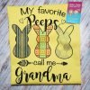My favorite peeps call me grandma tee shirt