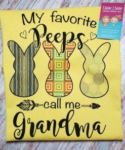 My favorite peeps call me grandma tee shirt