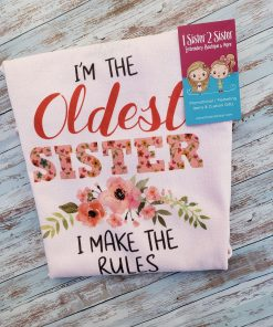 I'm the older sister, I make the rules tee shirt