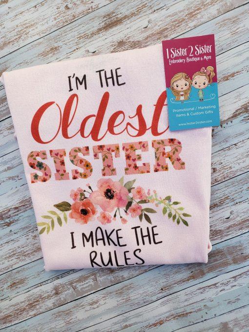 I'm the older sister, I make the rules tee shirt