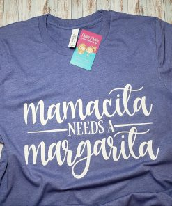 Mamacita Needs a Margarita Tee Shirt