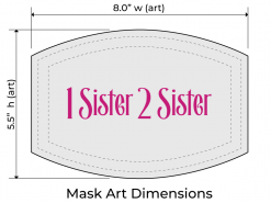 1sister2sister sublimation mask art dimensions