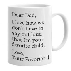 I'm your favorite child father's day dad mug.