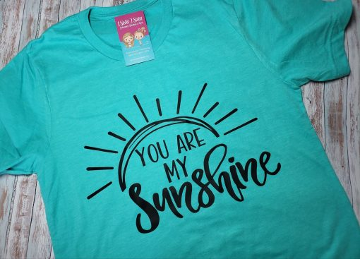 You are my sunshine tee shirt.