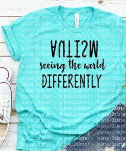 Autism Seeing The World Differently Tee Shirt