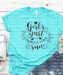 Girls Just Wanna Have Sun! Tee Shirt.