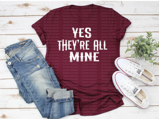 Yes They're All Mine Tee Shirt funny