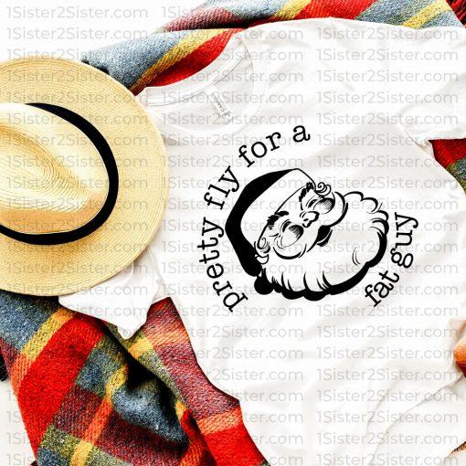 Pretty Fly for a Fat Guy Santa Tee Shirt